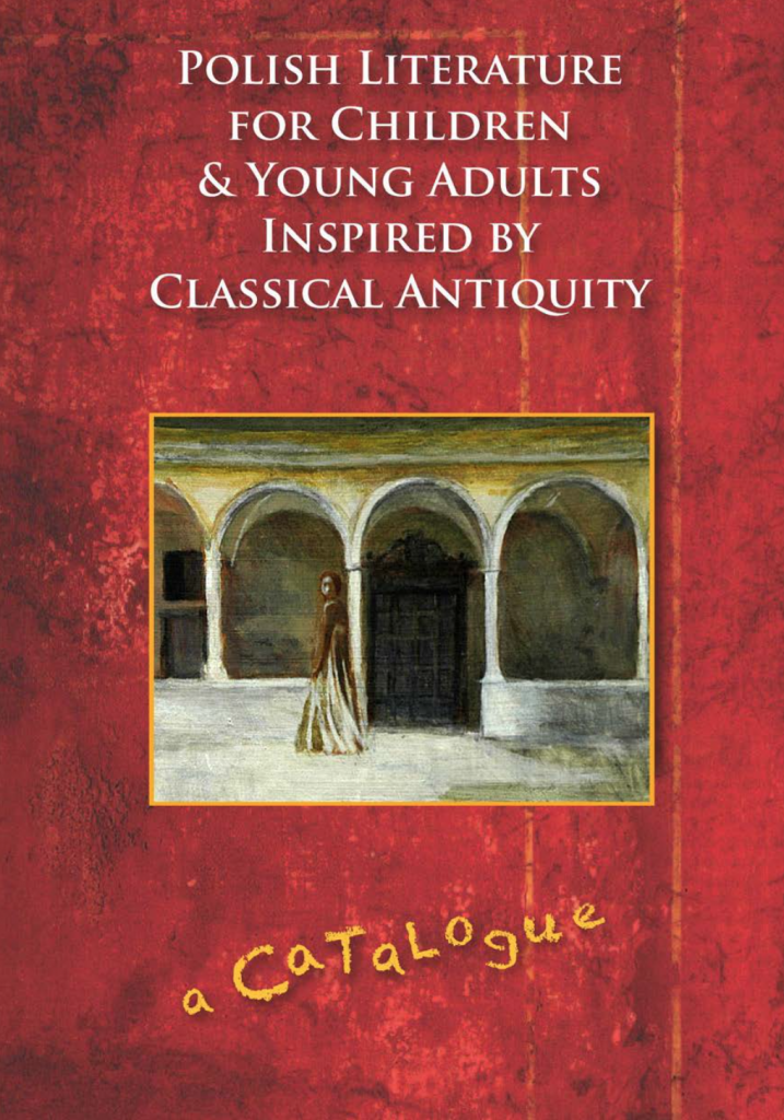 Book Cover: Polish Literature for Children and Young Adults Inspired by Classical Antiquity. A Catalogue
