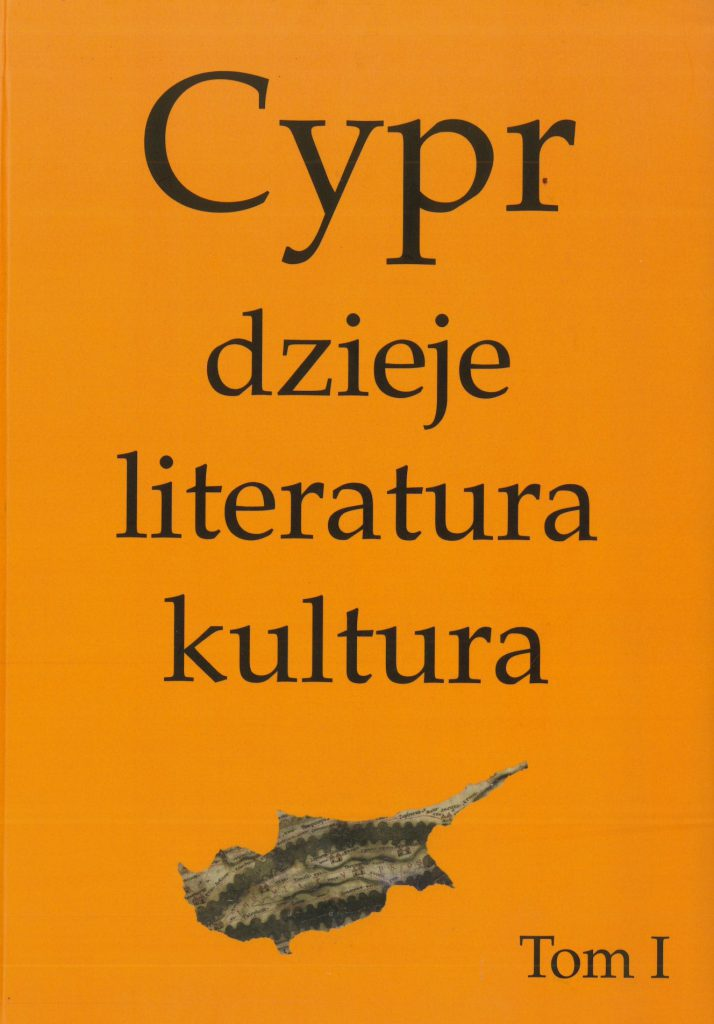 Book Cover: Cypr. Dzieje, literatura, kultura. T. I