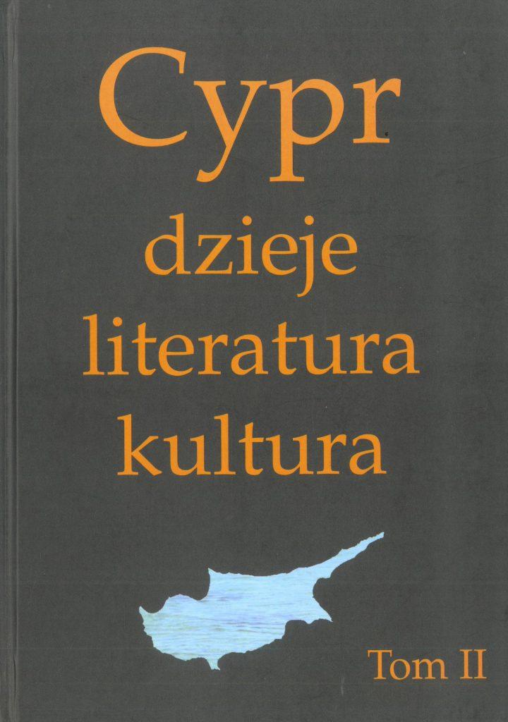 Book Cover: Cypr. Dzieje, literatura, kultura. T. II