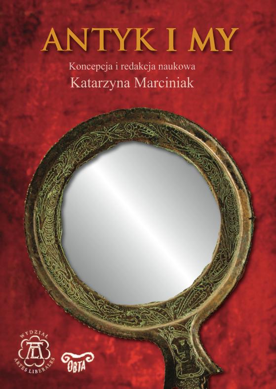 Book Cover: Antyk i my w Ośrodku Badań nad Tradycją Antyczną