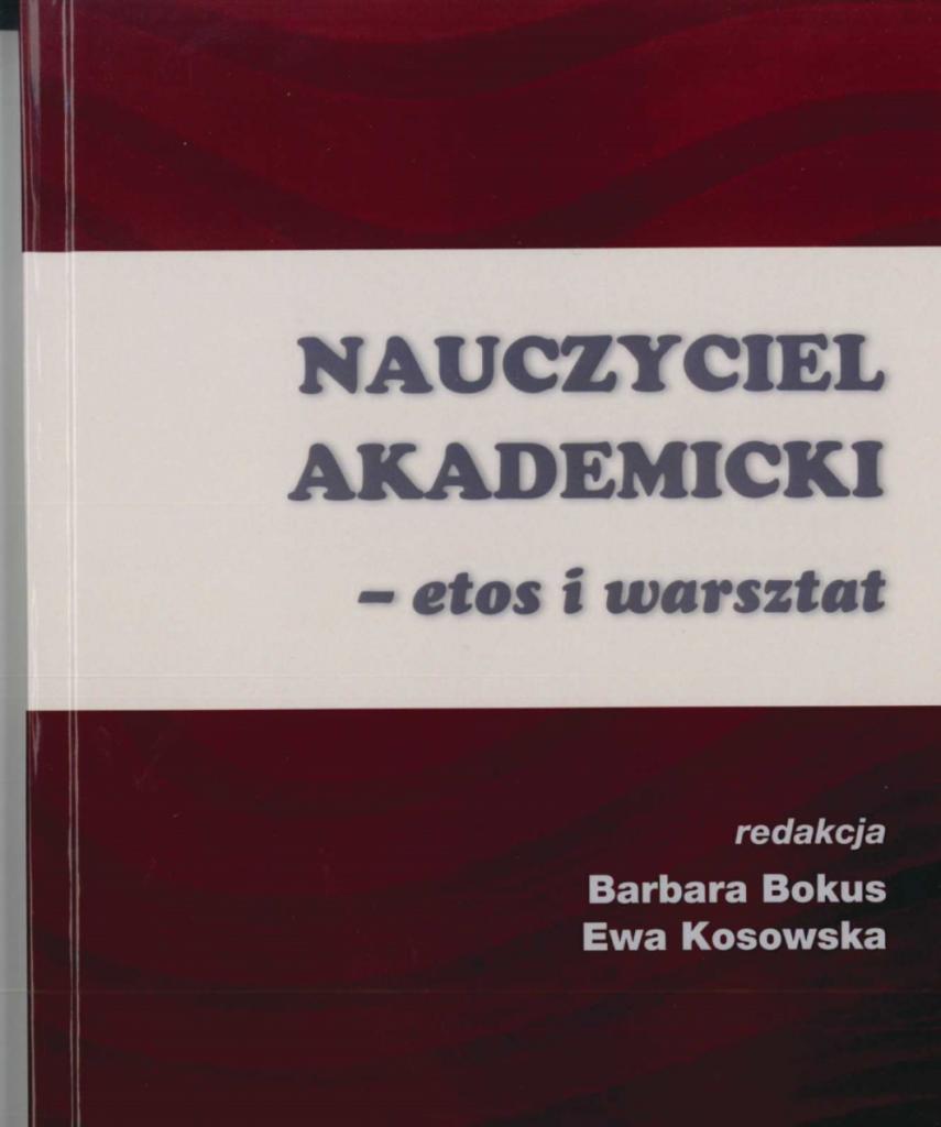 Book Cover: Nauczyciel akademicki – etos i warsztat